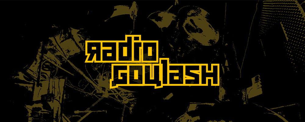 RADIO GOULASH - Nouveauté 2017